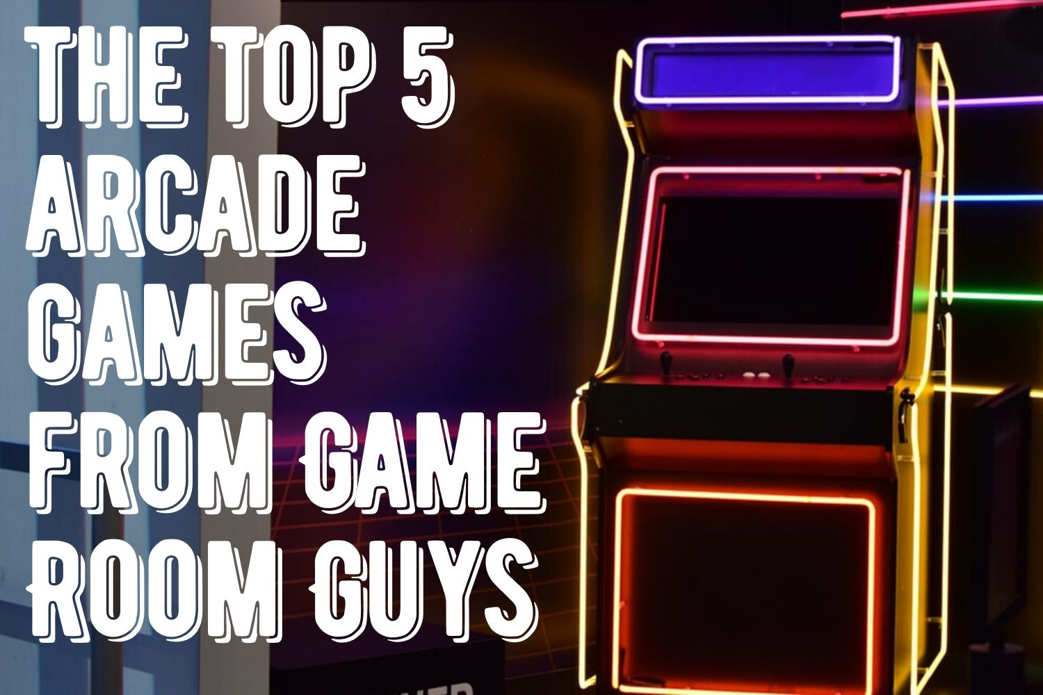 The Top 5 Arcade Games From Game Room Guys | Game Room Guys